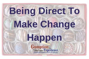 Being Direct To Make Change Happen