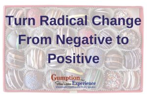 Turn Radical Change From Negative to Positive