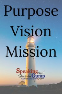 Purpose Vision Mission for Steve Weber SpeakingGump