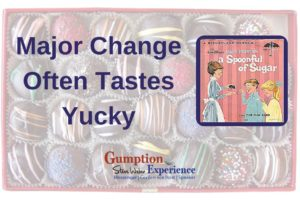 Major change often tastes yucky