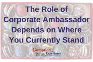 The Role of Corporate Ambassador Depends on Where You Currently Stand