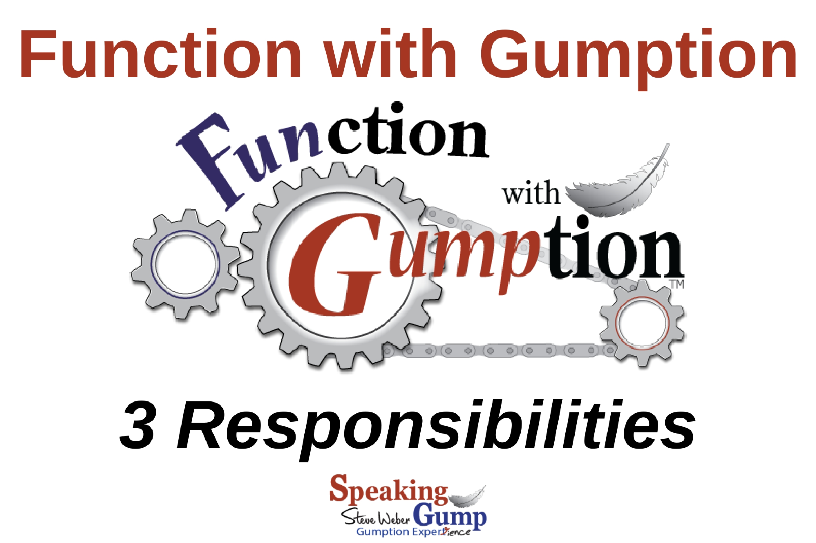Function with Gumption - 3 Responsibilities