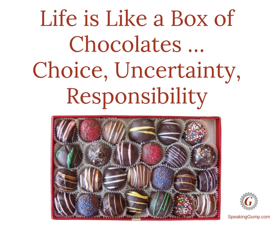 life was like a box of Life is like a box of chocolates, you never know what you gonna get, (jack ma.