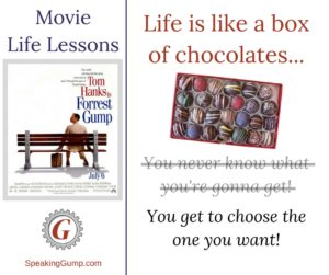 Momma Gump Was Wrong – You Get To Choose