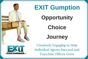 EXIT Gumption is Steve Weber's message of Opportunity, Choice, and Journey for the real estate industry