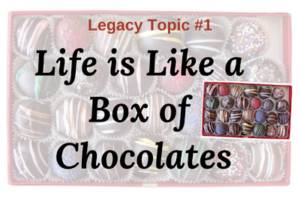 Legacy Topic 1 - Life is like a box of chocolates - logo for navigation