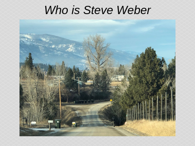 Steve Weber has taken the road less traveled throughout his life (About Steve Weber page)