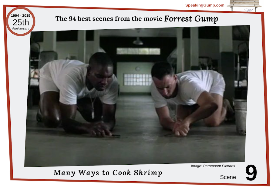 Scene 9 - large image - from the '94 best movie scenes' from the Forrest Gump movie - a tribute to the 25th Anniversary of the movie on July 6, 2019. Bubba describes all the ways that shrimp can be prepared.