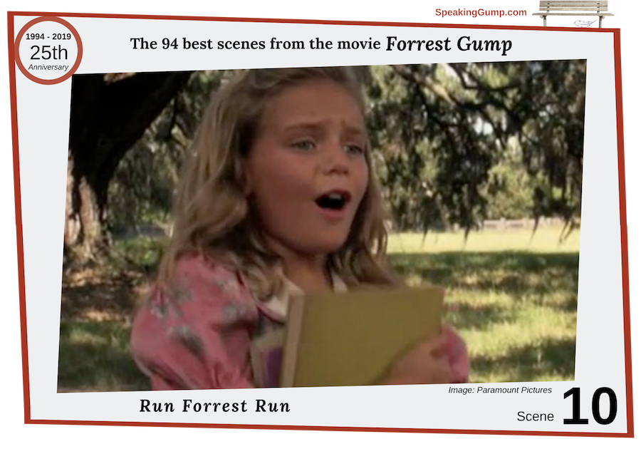 Scene 10 - large image - from the '94 best movie scenes' from the Forrest Gump movie - a tribute to the 25th Anniversary of the movie on July 6, 2019. Jenny tells Forrest to 'just run away' from the bully boys, and then shouts, 'Run Forrest Run'!