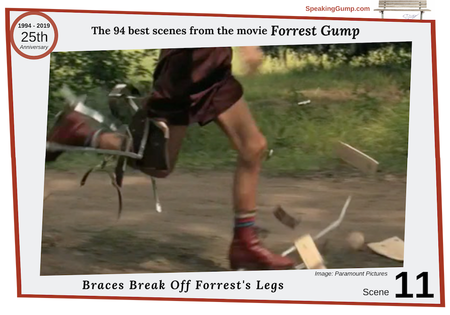 Scene 11 - large image - from the '94 best movie scenes' from the Forrest Gump movie - a tribute to the 25th Anniversary of the movie on July 6, 2019. The braces 'burst off' Forrest's leg's and he's free to run fast.